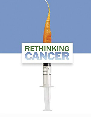 Rethinking Cancer The Movie
